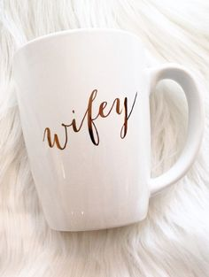 WIFEY.   What wife doesn't need this coffee mug!!!!!!