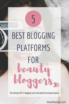 The 5 best blogging platforms for beauty bloggers. Choose the right blogging platform for you! Check out the TOP 5 blogging sites from both free and paid options and find out which one suits your needs. This blog has lots of blogger resources, especially for beauty bloggers. #bloggingtips #blogging #bloggingplatform #bloggingsite