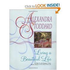Living a Beautiful Life by Alexandra Stoddard