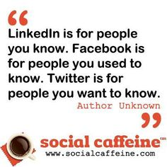The difference between LinkedIn, Facebook, and Twitter. #SocialCaffeine #Quotes