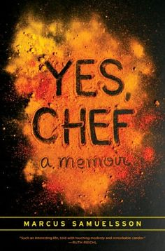 """""""Yes, Chef"""" by celebrity chef and humanitarian Marcus Samuelsson is one of my favorite books. A must read."""
