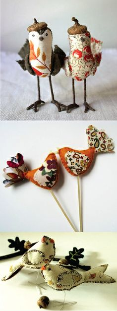 Clever little fabric birds with acorn hats.....I am just nerdy enough to do this, LOL.