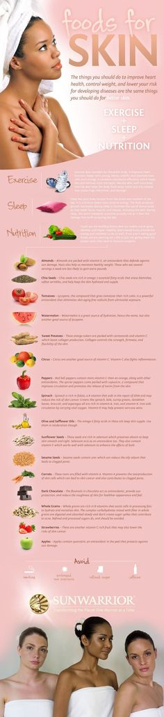 Embrace foods, exercise and sleeping habits that will improve your skin tone, energy and overall skin health. http://www.sunwarrior.com/news/foods-for-glowing-vibrant-skin/ #Diet #Nutrition Pin/Via -