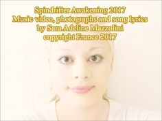 Spindrifter - Awakening 2017 Song lyrics by Sara Adeline Mazzolini copyright France 2017 Refrain I awake from my sleep. My heart in love is deep. I wait for you all day long. Today I want to sing my song. I awake from my sleep. It's you I want to meet. I wait for you all night long. Tonight I want you to sing along. Refrain Take me away & awake from your sleepy dream. Take me away & show me the mountain stream. The song soars in the sky as the sun rises. In the sunny garden I ...