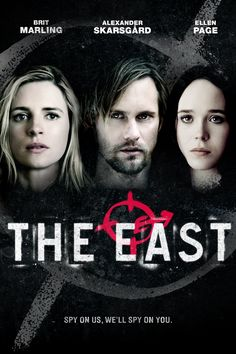 The East -   Living closely with the intensely committed members of The East, Sarah finds herself torn between her two worlds as she starts to connect with anarchist Benji (Alexander Skarsgård) and the rest of the collective, and awakens to the moral contradictions of her personal life