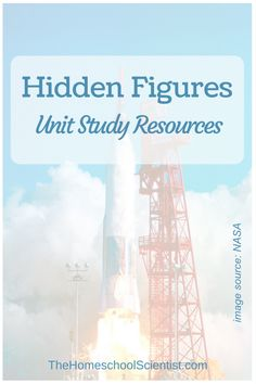 Hidden Figures Unit Study Resources - use the movie and the book to teach history and STEM