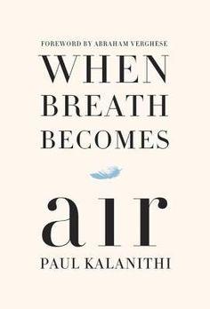 When Breath Becomes Air — Paul Kalanithi