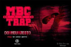 MBC - Do Meu Jeito (Kizomba) 2k17 | Baixe Agora