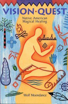 d93a91b872850 Vision Quest  Native American Magical Healing  Wolf Moondance