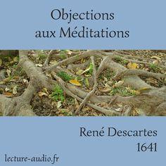 Objections aux Méditations René Descartes - Livre audio