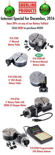 Sherline Internet Special for December 2016 Save 20% on any of our Rotary Tables!