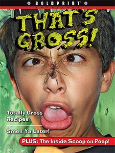 That's Gross! - Rubicon Publishing Inc. Creepy Poems, Smelling Flowers, Fake Blood, Warts, Weird And Wonderful, Science Experiments, Slime, Snails, Make It Yourself