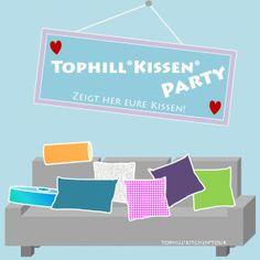 Kissenparty | Du bist eingeladen! - TOPHILL*KITCHEN*TOUR