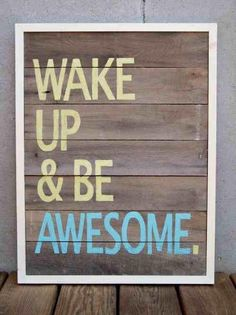 Not just today, but every day! #beawesome
