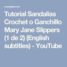 Tutorial Sandalias Crochet o Ganchillo Mary Jane Slippers (1 de 2) (English subtitles) - YouTube