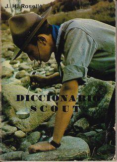 Diccionario scout  Pequeño diccionario Scout, escrito por J, H. Roselló y editado por Scouts de Baden Powell en el año 1974 y que constituyó todo un libro de cabecera en las bibliotecas de los nuevos Grupos Scouts que nacieron en la década de los 70 y 80 por toda la geografía nacional.
