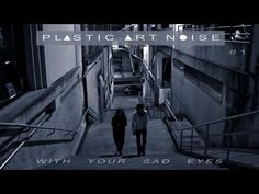 Plastic Art Noise Ft. RoBERT & George Pappas - With Your Sad Eyes