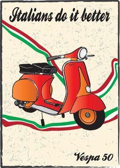 Oh - AND they ride Vespas, too! Vespa Ape, Piaggio Vespa, Lambretta Scooter, Vespa Vintage, Vintage Ads, Vespa Motor Scooters, Vintage Italian Posters, Poster Vintage, Retro Scooter