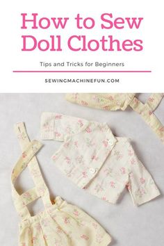 Doll Patterns Free, Doll Sewing Patterns, Doll Clothes Patterns, Clothing Patterns, Sewing Tutorials, Sewing Tips, Sewing Projects, Sewing Doll Clothes, Baby Doll Clothes