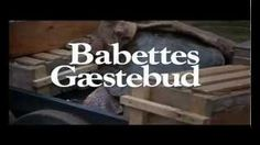 BABETTE'S FEAST TRAILER WITH ENGLISH SUBTITLES.mpg, via YouTube.