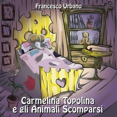 Book Cover  - Amazon Kindle Store http://www.amazon.it/Carmelina-Topolina-Animali-Scomparsi-ebook/dp/B00FJ1UJU6  - Smashwords https://www.smashwords.com/books/view/363670  - Kobo http://www.kobobooks.it/ebook/Carmelina-Topolina-gli-Animali-Scomparsi/book-_KhU7icoqEu4q70_YHQaZg/page1.html