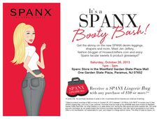 "Awareness #4 – Targeted Direct Marketing  Spanx also pursues targeted marketing campaigns, which are usually linked with fashion seasons or product launches. Spanx will promote these campaigns through digital ads, direct email marketing, partnerships with promotional websites (such as Gilt.com), or local advertisements.  This image represents Spanx's current marketing campaign, the ""Booty Bash"" which is being promoted locally in their retail stores."