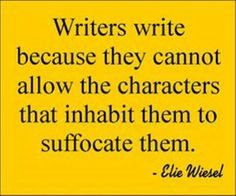 The reason writers write is....