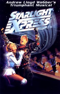 Starlight Express. This one qualifies as my least favorite musical ever. I slept through most of it.
