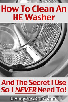 How To Clean A Front Load HE Washing Machine And The Secret Trick I Use So I Never Need To! - 2 cups vinegar in detergent compartment, 1 cup baking soda in drum, use hottest water possible.