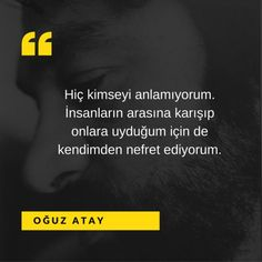* Oğuz Atay Poetry Quotes, Wisdom Quotes, Book Quotes, Life Quotes, Good Sentences, Lost In Translation, Weird Dreams, Sad Stories, Tumblr Quotes