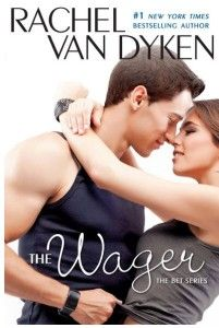 The Wager - The Bet Book 2 by Rachel Van Dyken Available Now