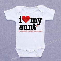 I love my aunt - Cute and Funny Baby Onesie, Bodysuit or Shirt - Scaled to ANY SIZE