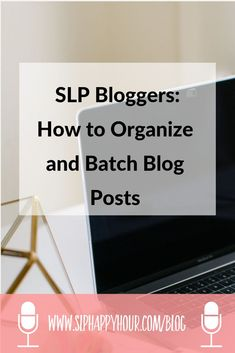How can you make SLP blogging easier? Need SLP blog ideas? How about a work process for batching your work process for blogging. #slpbloggers #slpeeps