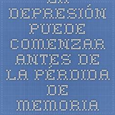 La depresión puede comenzar antes de la pérdida de memoria del Alzheimer