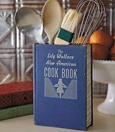Hollow out a book, glue it shut, and use it to hold kitchen utensils.    (Source: Dishfunctional Designs: Bookish: Upcycled & Repurposed Books and Pages)