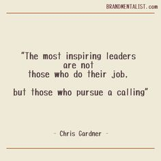 This will be my most favourite quote of all time now. Chris Gardner mentioned this in The Pursuit of Happyness.