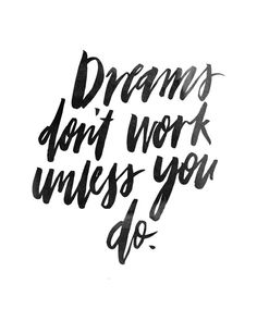 Dreams Don't Work Unless You Do Handlettered by planeta444 on Etsy