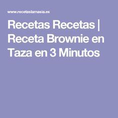 Recetas Recetas | Receta Brownie en Taza en 3 Minutos