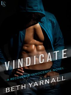 "VINDICATE by Beth Yarnall (Recovered Innocence, #1) |On Sale: 11/17/2015 | Loveswept Romantic Suspense | eBook | Praised by Jill Sorenson for her ""fresh voice and high quality writing,"" Beth Yarnall kicks off a steamy new series featuring a San Diego investigative team with a soft spot for lost causes and a passion for redemption. 