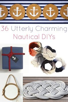 36 Utterly Charming Nautical DIYs. Some cute ideas for summer, decor, decorating cupcakes, etc...Spans a wide range of different types of