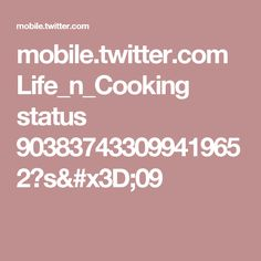 mobile.twitter.com Life_n_Cooking status 903837433099419652?s=09