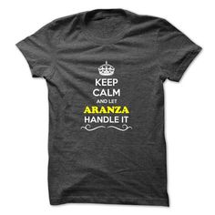 I Love Keep Calm and Let ARANZA Handle it Shirts & Tees #tee #tshirt #named tshirt #hobbie tshirts #aranza