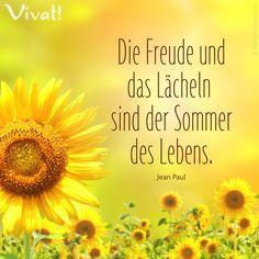 #Zitate und #Sprüche: »Die Freude und das Lächeln sind der Sommer des Lebens.«
