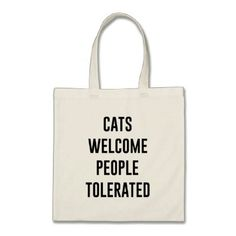 Cats Welcome (People Tolerated) Tote Bag - cat cats kitten kitty pet love pussy