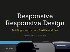 responsive-responsive-design by Tim Kadlec via Slideshare