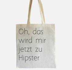 "Jutebeutel ""Oh, das wird mir jetzt zu Hipster"" // Tote bag Hipster by -CIRCULAR- via DaWanda.com"