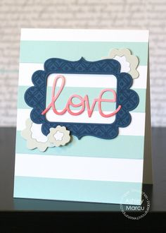 Card by PS DT Ashley Marcu using PS Flirty Frames, Love Word die