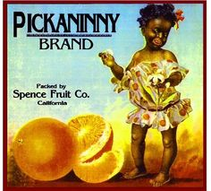 "Los Angeles Black Americana Pickaninny Orange Citrus Fruit Crate: Black boys and girls, with their ""primitive"" and unaffected tastes, were used to vouch for good food."