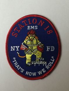 """New York City Fire Department EMS Station 18 """"That's How We Roll"""" Patch."""