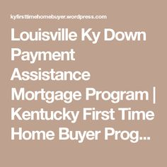 Louisville Ky Down Payment Assistance Mortgage Program | Kentucky First Time Home Buyer Programs for 2016 FHA, VA, KHC, USDA, RHS, Fannie Mae Loans in Kentucky